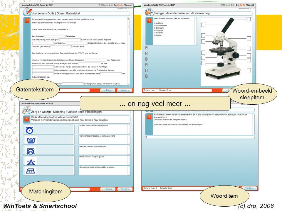 Gatentekstitem Matchingitem Woord-en-beeld sleepitem Woorditem WinToets & Smartschool(c) drp, 2008... en nog veel meer...