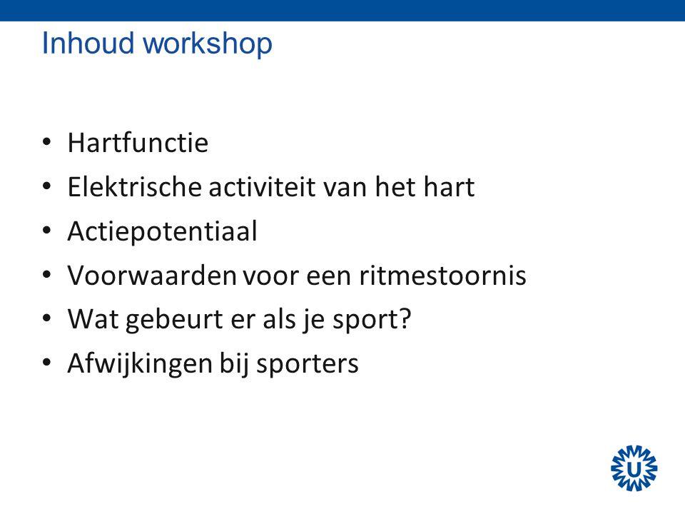 Inhoud workshop • Hartfunctie • Elektrische activiteit van het hart • Actiepotentiaal • Voorwaarden voor een ritmestoornis • Wat gebeurt er als je spo