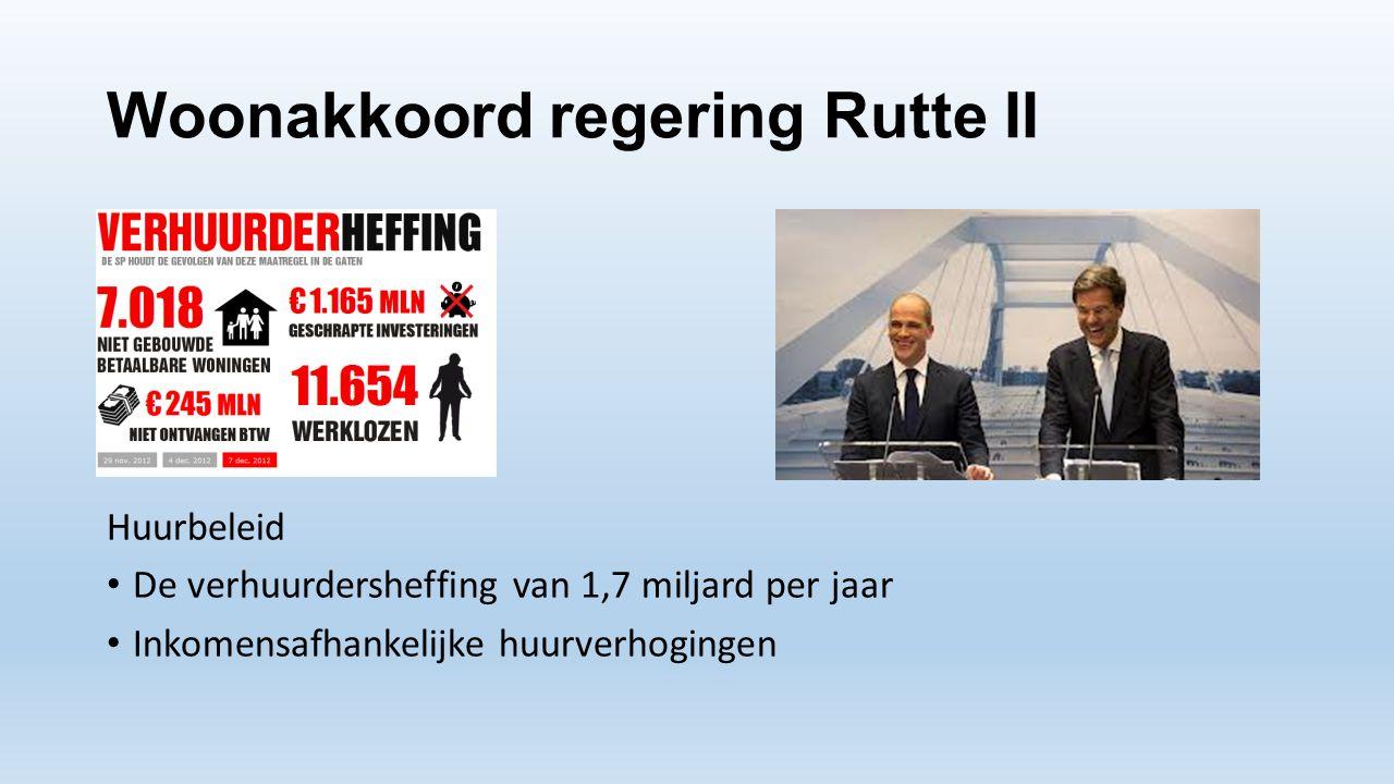 Woonakkoord regering Rutte II Huurbeleid • De verhuurdersheffing van 1,7 miljard per jaar • Inkomensafhankelijke huurverhogingen