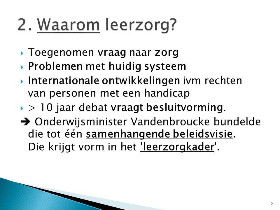  Onder de benaming Leerzorg wil minister Vandenbroucke zelf een hervorming van de structuur van het buitengewoon onderwijs inzetten.