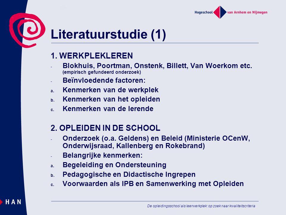De opleidingsschool als leerwerkplek: op zoek naar kwaliteitscriteria Literatuurstudie (1) 1. WERKPLEKLEREN - Blokhuis, Poortman, Onstenk, Billett, Va