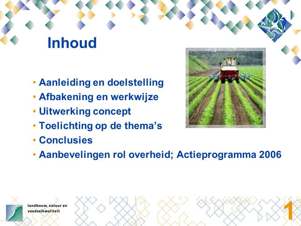 2 Aanleiding en doelstelling •Beleidsbrief Bodem •Europese Bodemstrategie concretiseren van het begrip duurzaam bodemgebruik in de landbouw en het doen van een voorstel voor de rol van de overheid om duurzaam bodemgebruik in de landbouw te bevorderen
