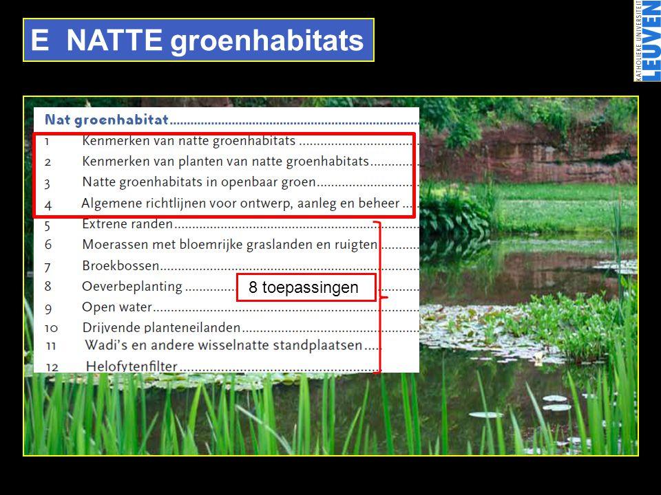 E NATTE groenhabitats 8 toepassingen