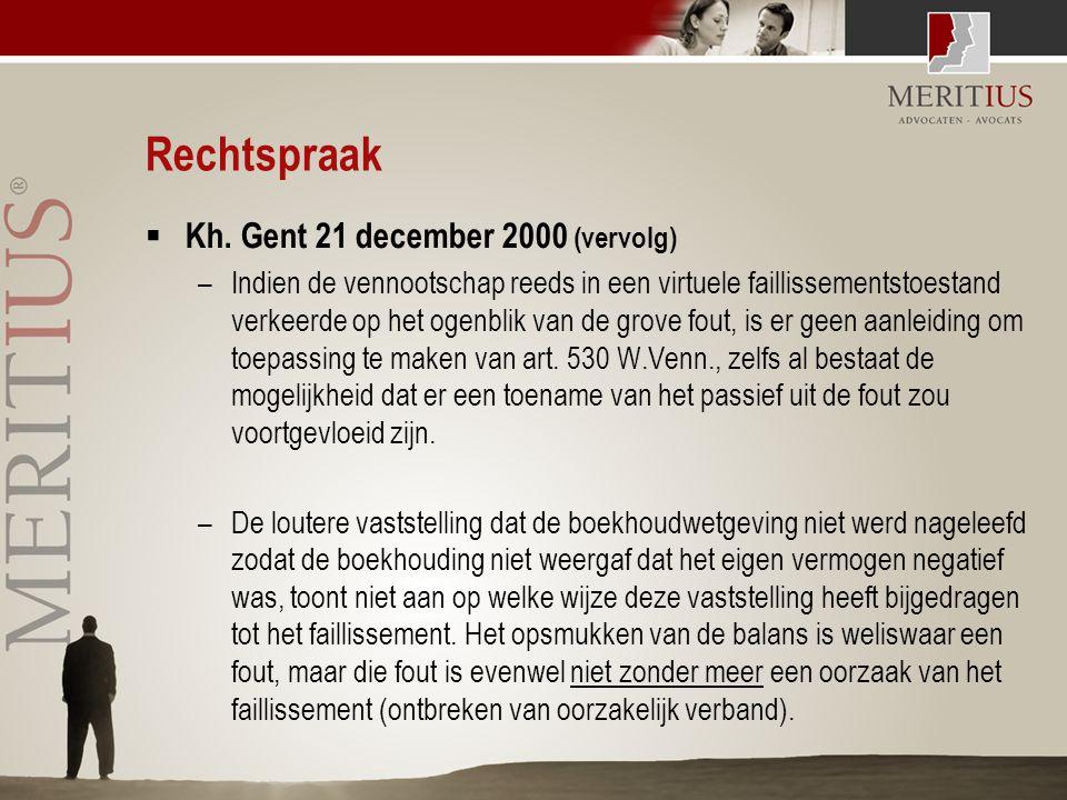 Rechtspraak  Kh. Gent 21 december 2000 (vervolg) –Indien de vennootschap reeds in een virtuele faillissementstoestand verkeerde op het ogenblik van d