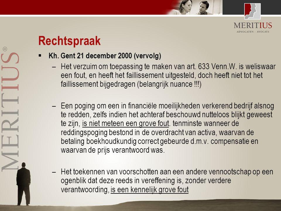 Rechtspraak  Kh. Gent 21 december 2000 (vervolg) –Het verzuim om toepassing te maken van art. 633 Venn.W. is weliswaar een fout, en heeft het faillis