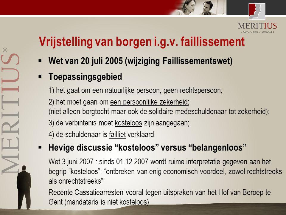Vrijstelling van borgen i.g.v. faillissement  Wet van 20 juli 2005 (wijziging Faillissementswet)  Toepassingsgebied 1) het gaat om een natuurlijke p