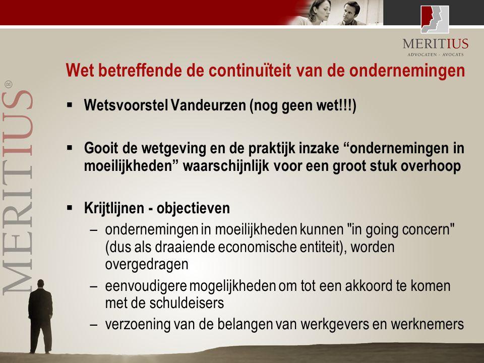 """Wet betreffende de continuïteit van de ondernemingen  Wetsvoorstel Vandeurzen (nog geen wet!!!)  Gooit de wetgeving en de praktijk inzake """"ondernemi"""