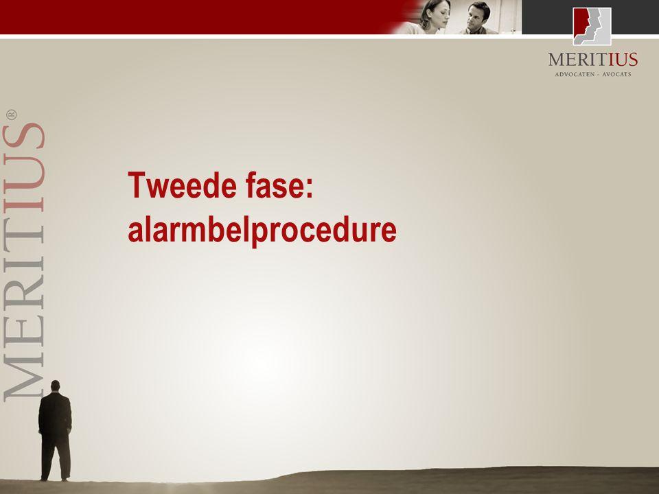 Tweede fase: alarmbelprocedure