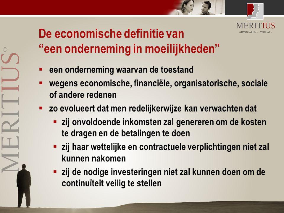 """De economische definitie van """"een onderneming in moeilijkheden""""  een onderneming waarvan de toestand  wegens economische, financiële, organisatorisc"""