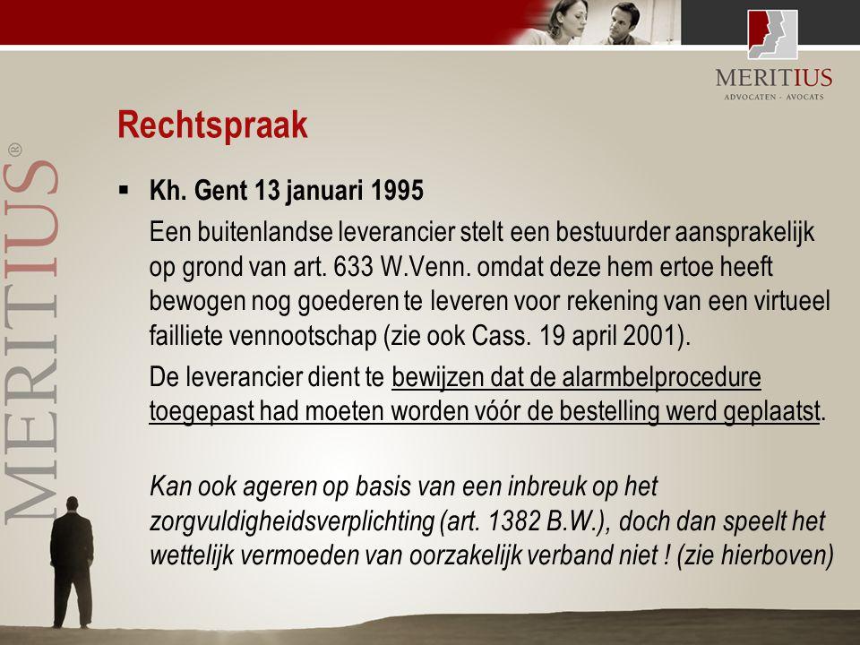 Rechtspraak  Kh. Gent 13 januari 1995 Een buitenlandse leverancier stelt een bestuurder aansprakelijk op grond van art. 633 W.Venn. omdat deze hem er