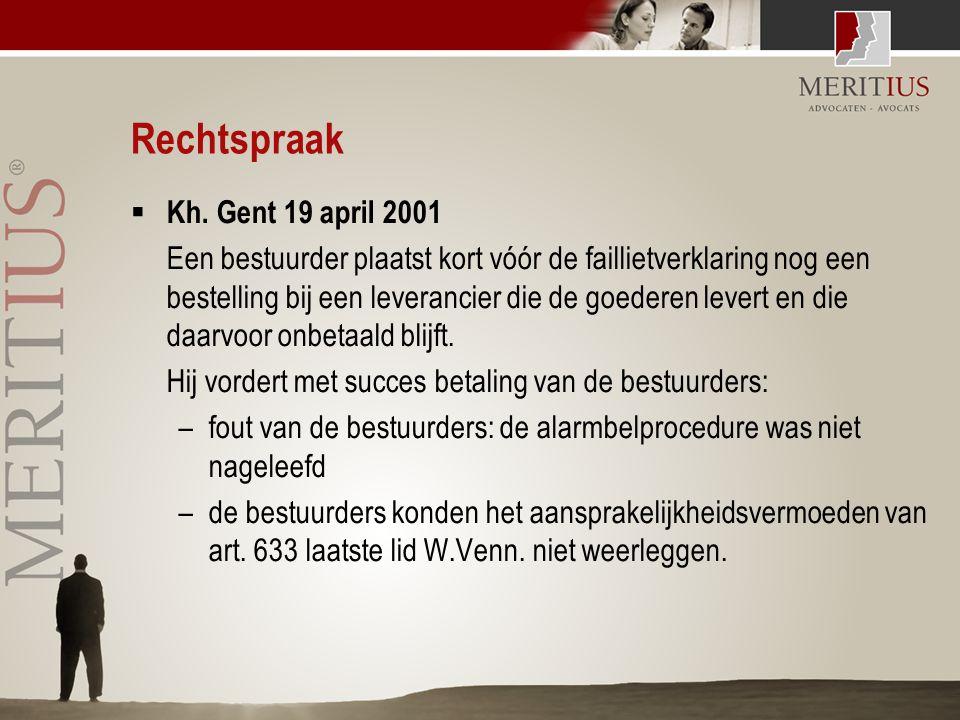 Rechtspraak  Kh. Gent 19 april 2001 Een bestuurder plaatst kort vóór de faillietverklaring nog een bestelling bij een leverancier die de goederen lev