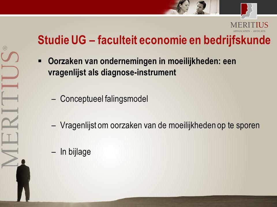 Studie UG – faculteit economie en bedrijfskunde  Oorzaken van ondernemingen in moeilijkheden: een vragenlijst als diagnose-instrument –Conceptueel fa