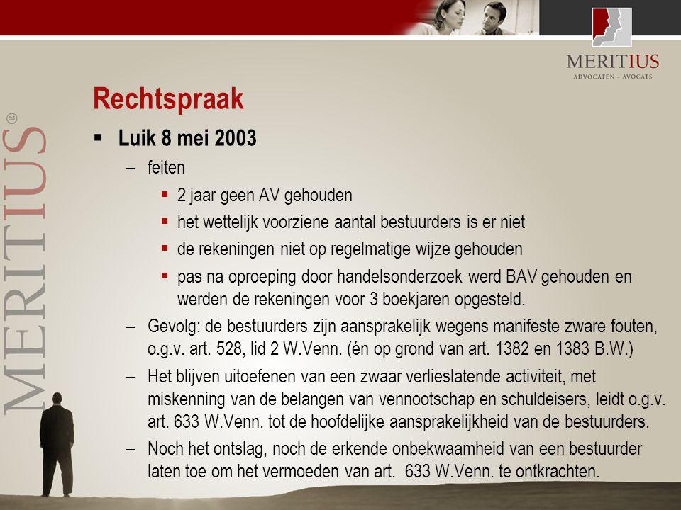 Rechtspraak  Luik 8 mei 2003 –feiten  2 jaar geen AV gehouden  het wettelijk voorziene aantal bestuurders is er niet  de rekeningen niet op regelm