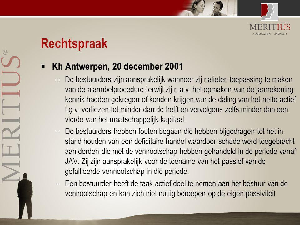 Rechtspraak  Kh Antwerpen, 20 december 2001 –De bestuurders zijn aansprakelijk wanneer zij nalieten toepassing te maken van de alarmbelprocedure terw