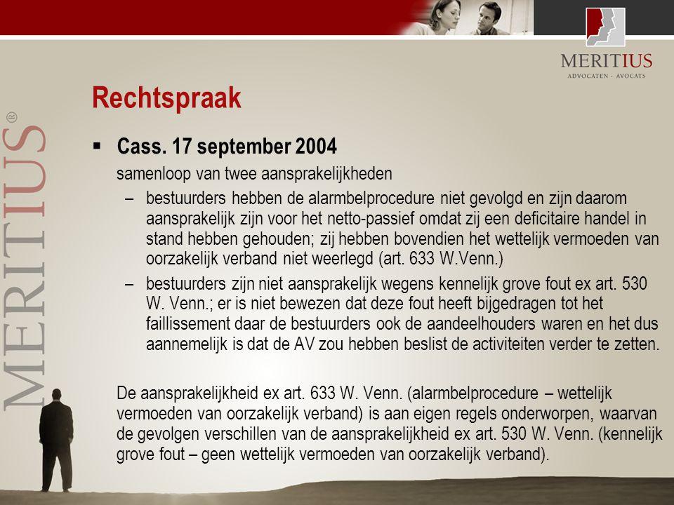 Rechtspraak  Cass. 17 september 2004 samenloop van twee aansprakelijkheden –bestuurders hebben de alarmbelprocedure niet gevolgd en zijn daarom aansp