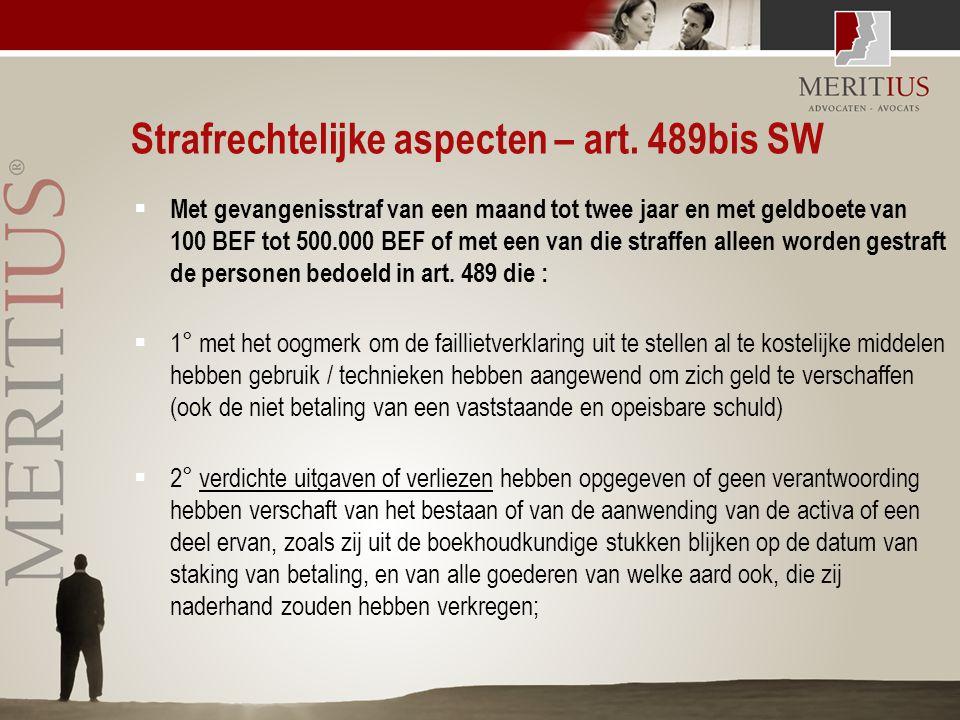 Strafrechtelijke aspecten – art. 489bis SW  Met gevangenisstraf van een maand tot twee jaar en met geldboete van 100 BEF tot 500.000 BEF of met een v