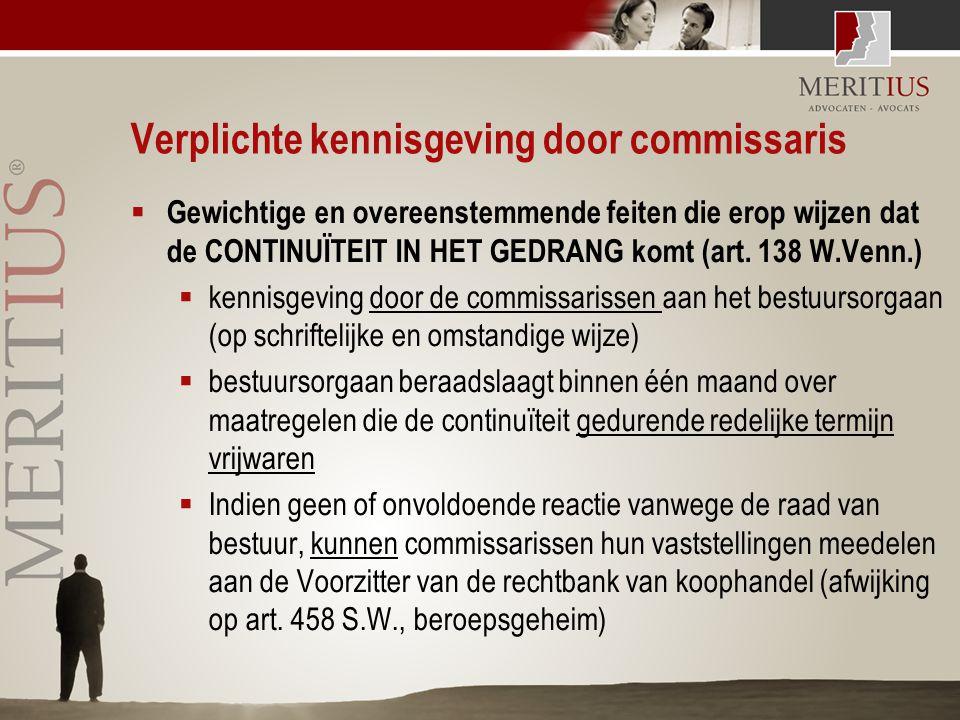 Verplichte kennisgeving door commissaris  Gewichtige en overeenstemmende feiten die erop wijzen dat de CONTINUÏTEIT IN HET GEDRANG komt (art. 138 W.V