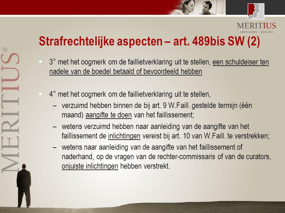 Strafrechtelijke aspecten – art. 489bis SW (2)  3° met het oogmerk om de faillietverklaring uit te stellen, een schuldeiser ten nadele van de boedel