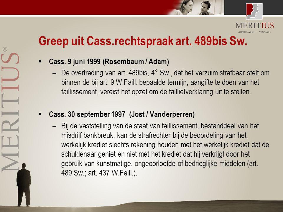 Greep uit Cass.rechtspraak art. 489bis Sw.  Cass. 9 juni 1999 (Rosembaum / Adam) –De overtreding van art. 489bis, 4° Sw., dat het verzuim strafbaar s