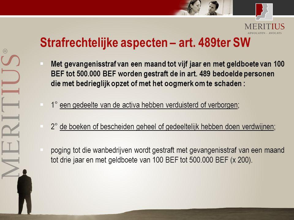 Strafrechtelijke aspecten – art. 489ter SW  Met gevangenisstraf van een maand tot vijf jaar en met geldboete van 100 BEF tot 500.000 BEF worden gestr