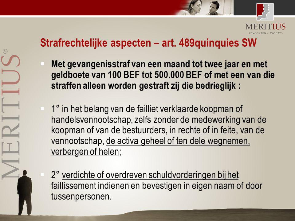 Strafrechtelijke aspecten – art. 489quinquies SW  Met gevangenisstraf van een maand tot twee jaar en met geldboete van 100 BEF tot 500.000 BEF of met