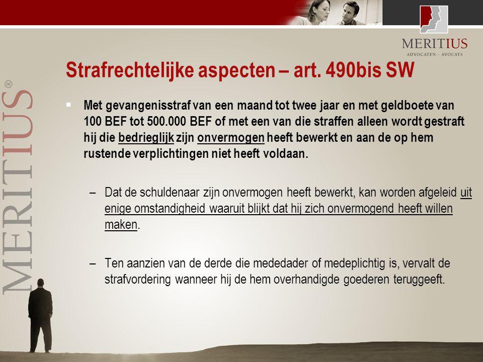 Strafrechtelijke aspecten – art. 490bis SW  Met gevangenisstraf van een maand tot twee jaar en met geldboete van 100 BEF tot 500.000 BEF of met een v