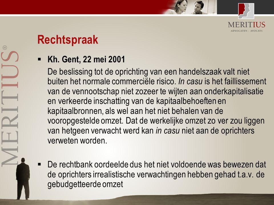 Rechtspraak  Kh. Gent, 22 mei 2001 De beslissing tot de oprichting van een handelszaak valt niet buiten het normale commerciële risico. In casu is he