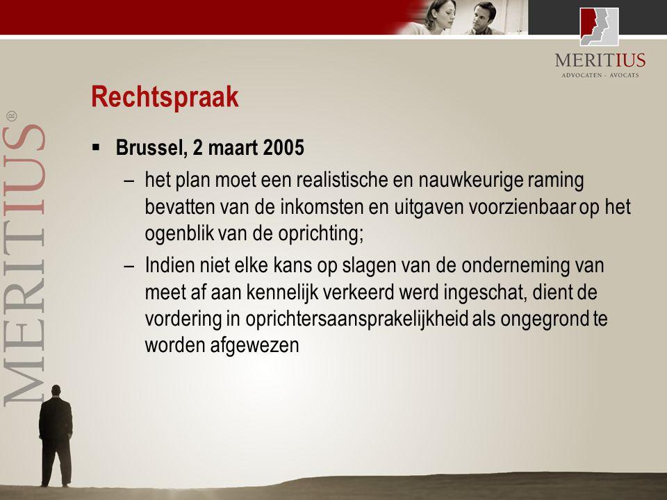 Rechtspraak  Brussel, 2 maart 2005 –het plan moet een realistische en nauwkeurige raming bevatten van de inkomsten en uitgaven voorzienbaar op het og