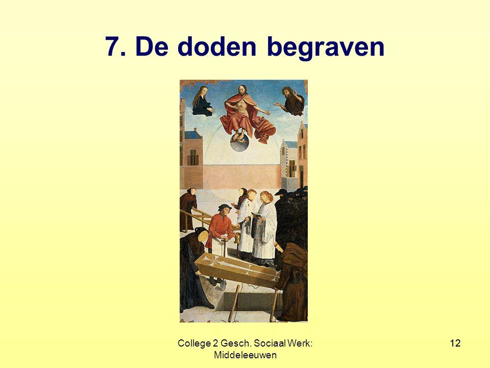 12College 2 Gesch. Sociaal Werk: Middeleeuwen 12 7. De doden begraven
