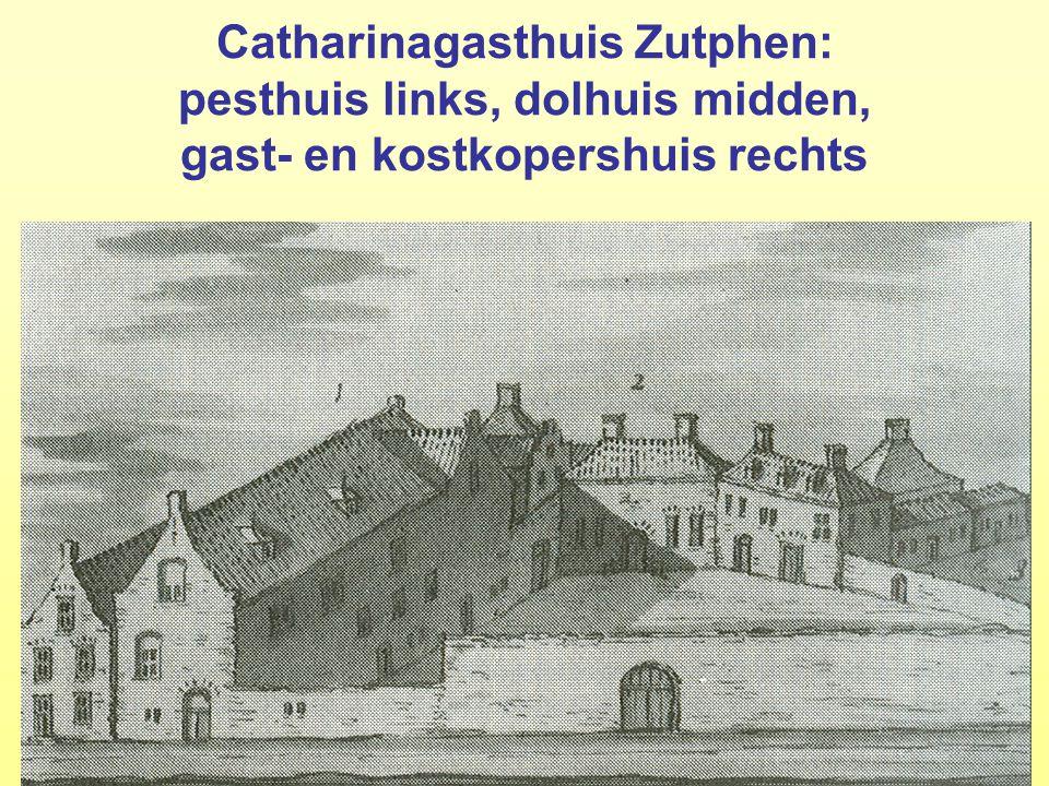 26College 1 Gesch. Sociaal Werk: Motieven ; Middeleeuwen 26 Catharinagasthuis Zutphen: pesthuis links, dolhuis midden, gast- en kostkopershuis rechts