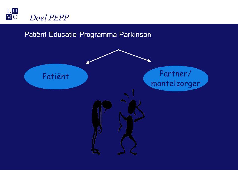 Doel PEPP Patiënt Educatie Programma Parkinson Patiënt Partner/ mantelzorger