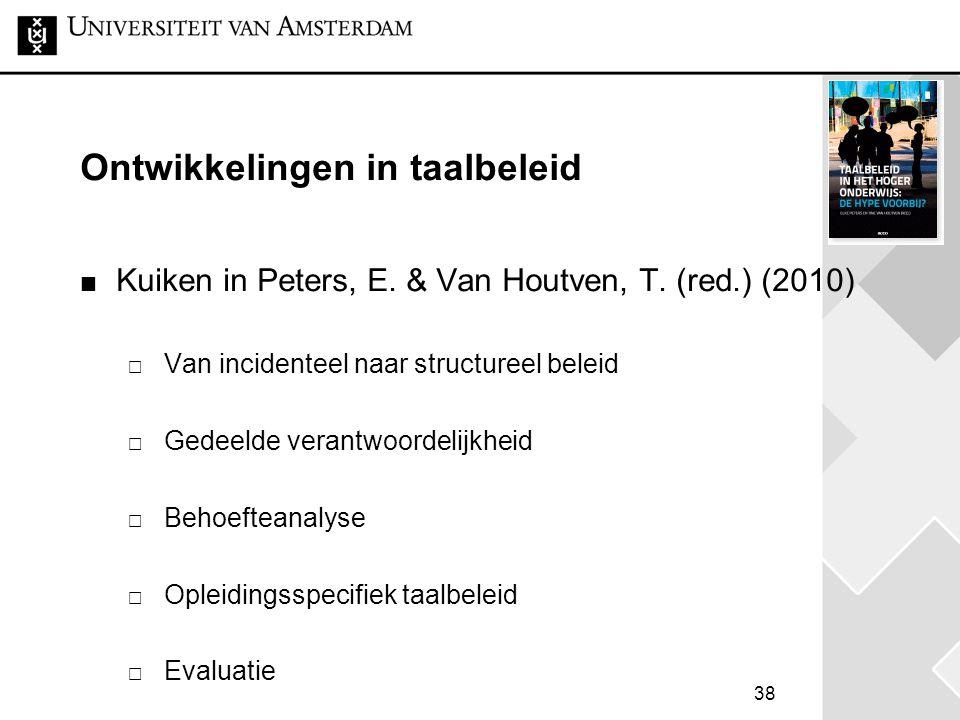 38 Ontwikkelingen in taalbeleid Kuiken in Peters, E. & Van Houtven, T. (red.) (2010)  Van incidenteel naar structureel beleid  Gedeelde verantwoorde