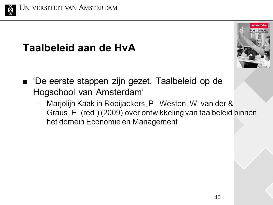 40 Taalbeleid aan de HvA 'De eerste stappen zijn gezet. Taalbeleid op de Hogschool van Amsterdam'  Marjolijn Kaak in Rooijackers, P., Westen, W. van