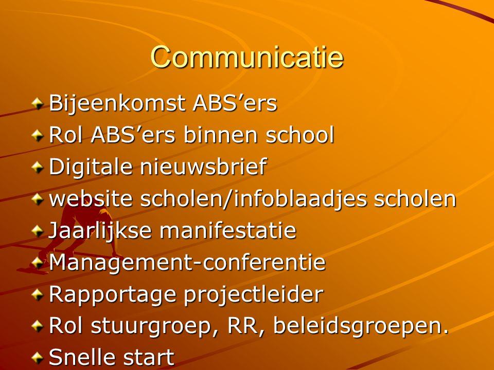 Communicatie Bijeenkomst ABS'ers Rol ABS'ers binnen school Digitale nieuwsbrief website scholen/infoblaadjes scholen Jaarlijkse manifestatie Managemen
