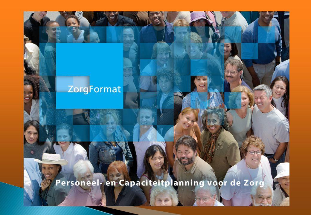 ZorgFormat 3.0 Capaciteitsplanning in zorg en welzijn van inhoud naar organisatie Werkverband ZorgFormat BV Stichting Capaciteitsplanning Zorg Nu en straks de juiste persoon op de juiste tijd op de juiste plaats in zorg en welzijn .