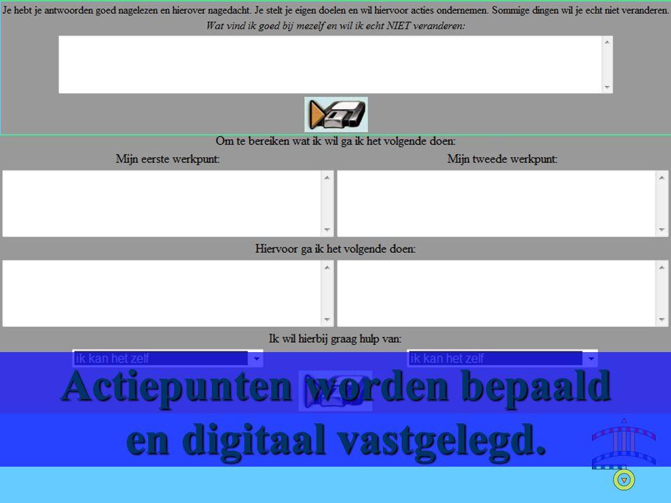 Actiepunten worden bepaald en digitaal vastgelegd.