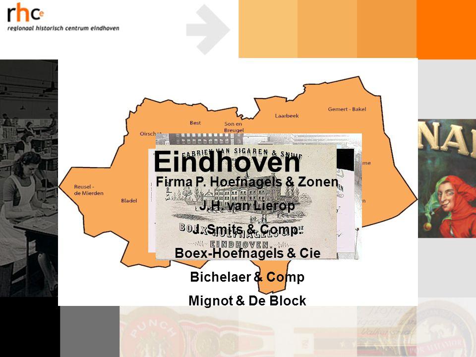 Firma P. Hoefnagels & Zonen J.H. van Lierop J. Smits & Comp. Boex-Hoefnagels & Cie Bichelaer & Comp Mignot & De Block Eindhoven
