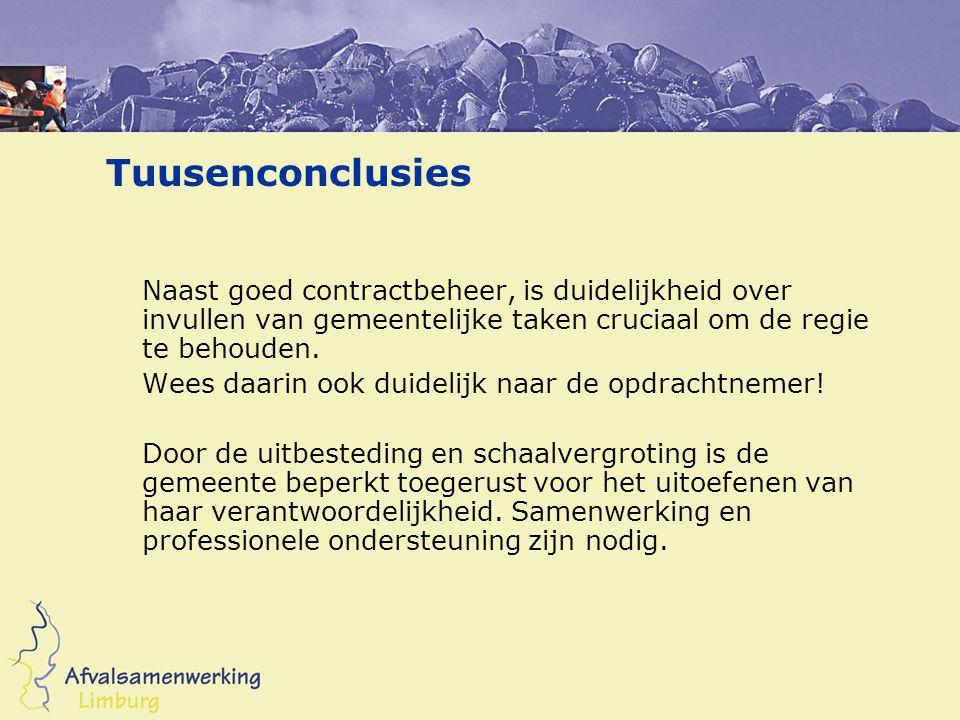 Tuusenconclusies Naast goed contractbeheer, is duidelijkheid over invullen van gemeentelijke taken cruciaal om de regie te behouden. Wees daarin ook d