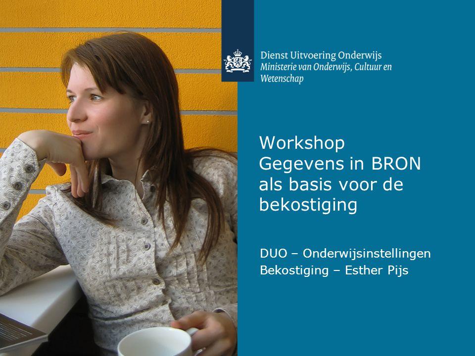 Congres informatiehuishouding PO en VO 2012 Workshop gegevens in BRON als basis voor de bekostiging DUO – Bekostiging – Esther Pijs 2 Agenda Inleiding Keten bekostiging: van BRON tot beschikking Terugkoppelmomenten Ervaringen van DUO Verbeteringen Interactief