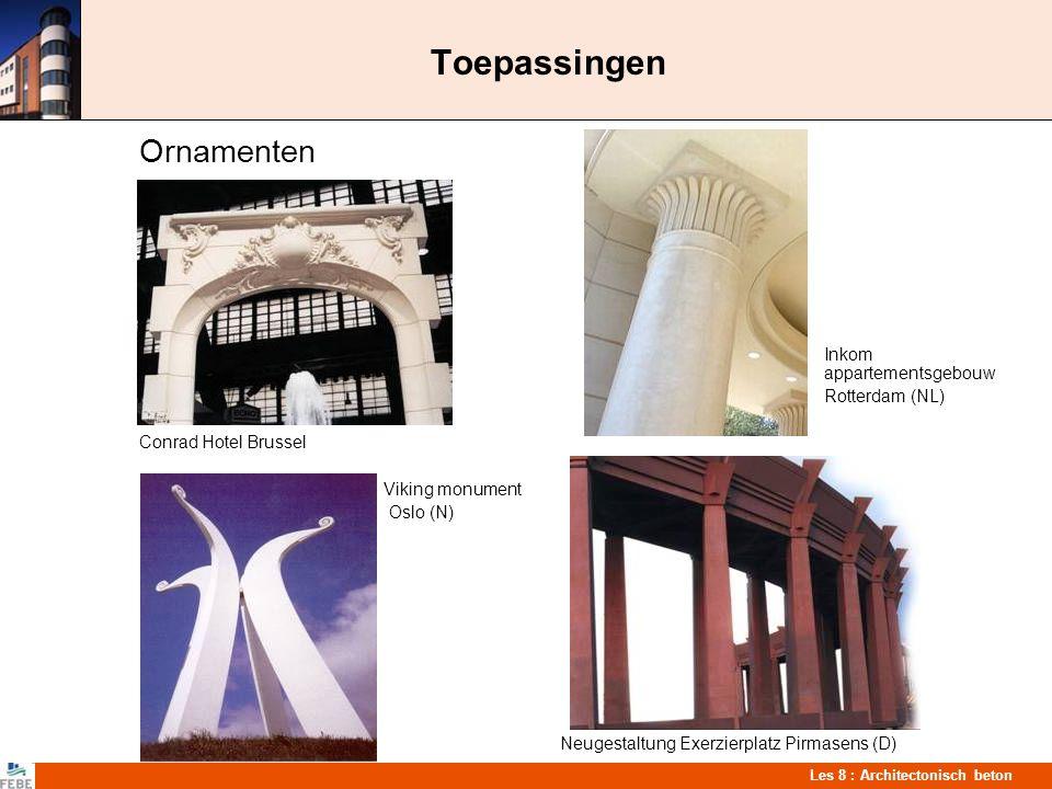 Les 8 : Architectonisch beton Toepassingen Ornamenten Inkom appartementsgebouw Rotterdam (NL) Conrad Hotel Brussel Viking monument Oslo (N) Neugestalt