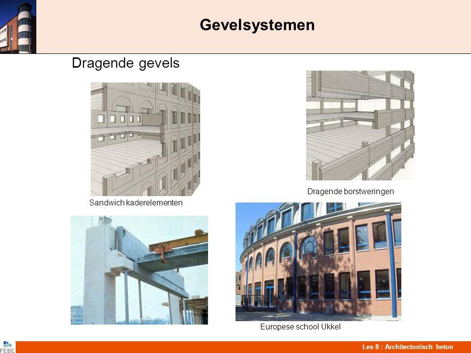 Les 8 : Architectonisch beton Gevelsystemen Dragende gevels Dragende borstweringen Sandwich kaderelementen Europese school Ukkel
