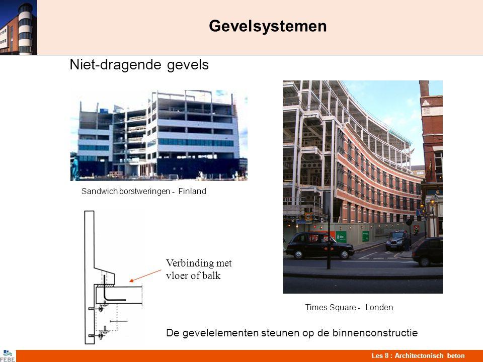 Les 8 : Architectonisch beton Gevelsystemen Niet-dragende gevels Sandwich borstweringen - Finland Times Square - Londen De gevelelementen steunen op d