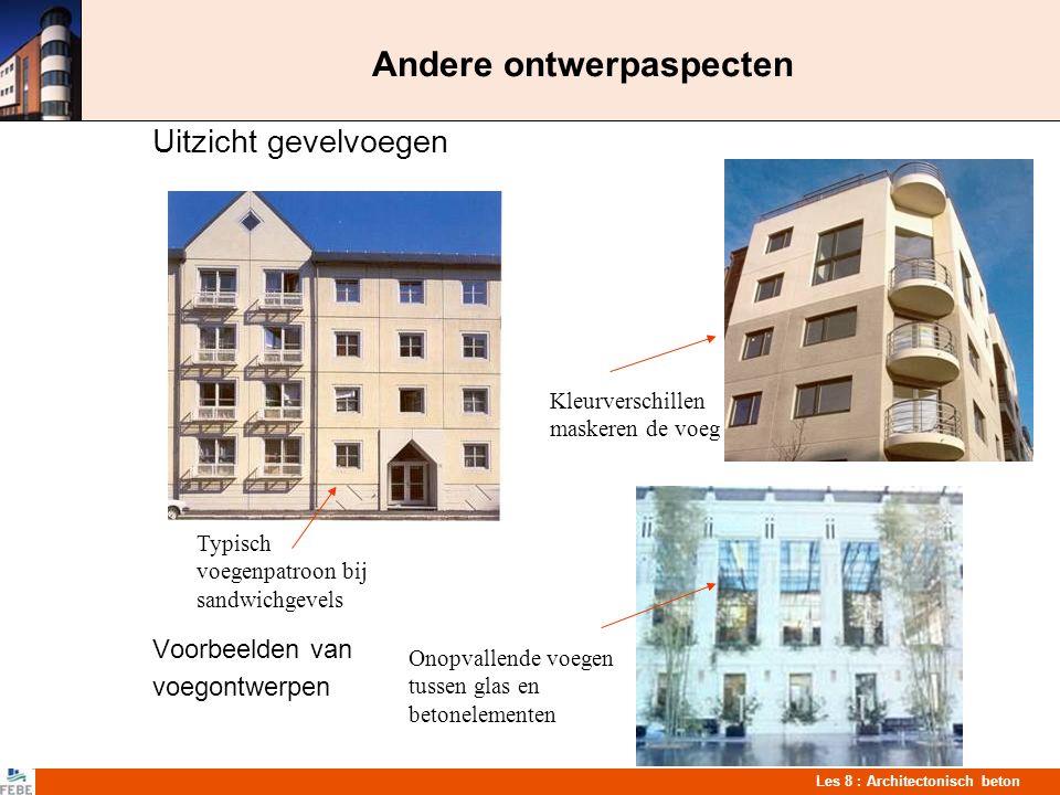 Les 8 : Architectonisch beton Andere ontwerpaspecten Uitzicht gevelvoegen Voorbeelden van voegontwerpen Typisch voegenpatroon bij sandwichgevels Kleur