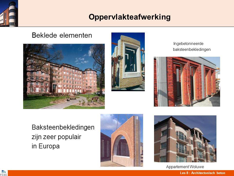 Les 8 : Architectonisch beton Oppervlakteafwerking Beklede elementen Ingebetonneerde baksteenbekledingen Baksteenbekledingen zijn zeer populair in Eur