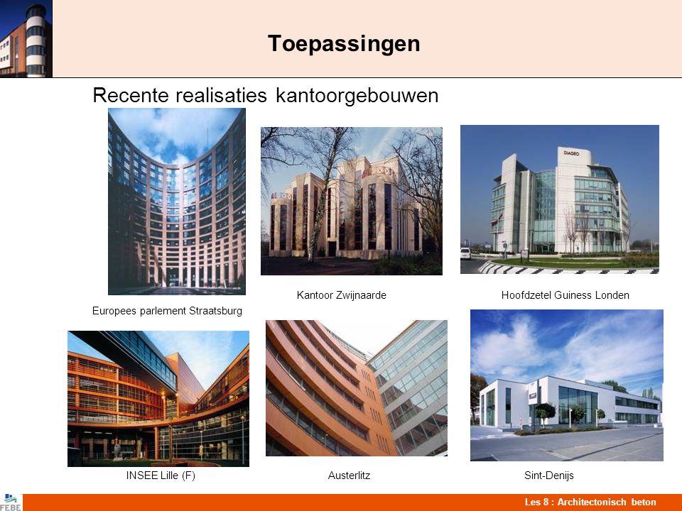 Les 8 : Architectonisch beton Toepassingen Recente realisaties kantoorgebouwen Kantoor ZwijnaardeHoofdzetel Guiness Londen Europees parlement Straatsb