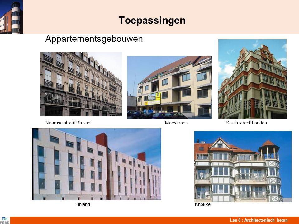 Les 8 : Architectonisch beton Toepassingen Appartementsgebouwen Naamse straat BrusselMoeskroen South street Londen FinlandKnokke