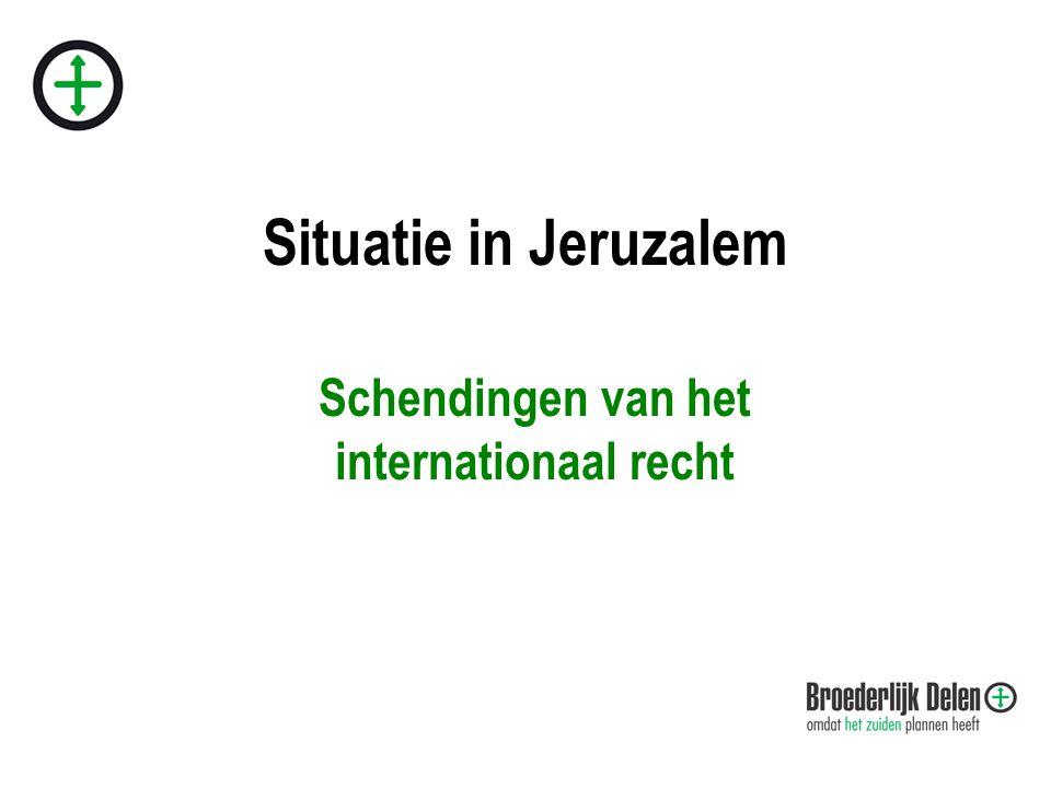 Situatie in Jeruzalem Schendingen van het internationaal recht