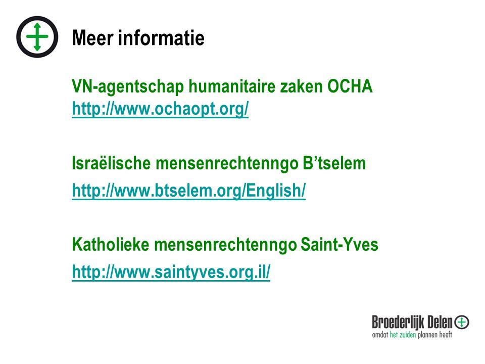 Meer informatie VN-agentschap humanitaire zaken OCHA http://www.ochaopt.org/ http://www.ochaopt.org/ Israëlische mensenrechtenngo B'tselem http://www.btselem.org/English/ Katholieke mensenrechtenngo Saint-Yves http://www.saintyves.org.il/