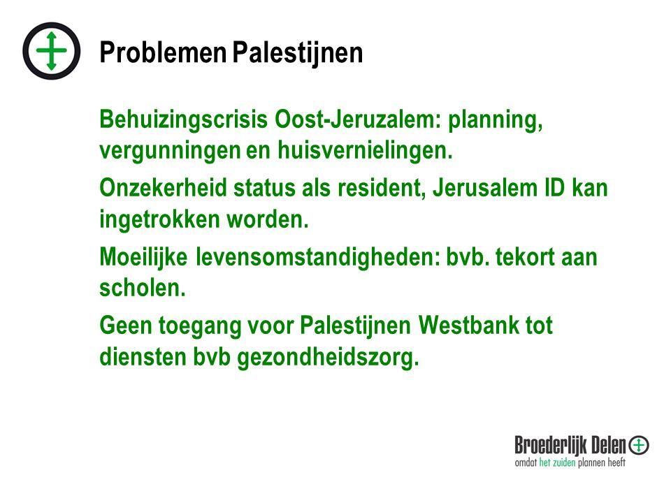 Problemen Palestijnen Behuizingscrisis Oost-Jeruzalem: planning, vergunningen en huisvernielingen.