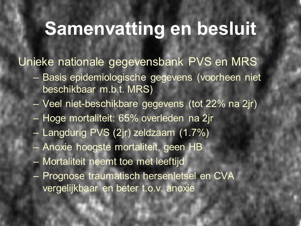Samenvatting en besluit Unieke nationale gegevensbank PVS en MRS –Basis epidemiologische gegevens (voorheen niet beschikbaar m.b.t. MRS) –Veel niet-be